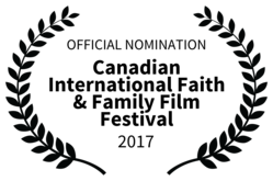 OFFICIALNOMINATION-CanadianInternationalFaithFamilyFilmFestival-2017